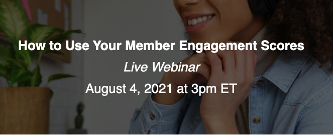 How to Use Your Member Engagement Scores